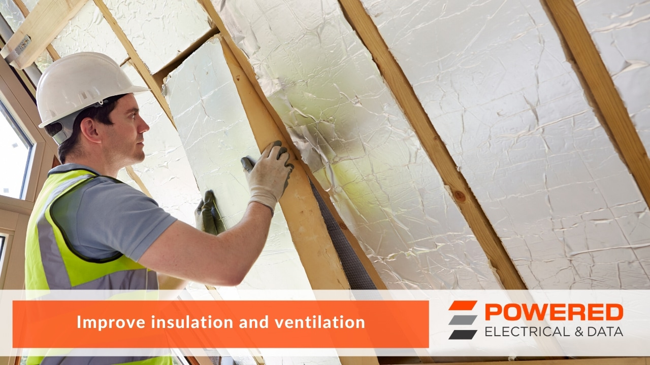 Improve insulation and ventilation