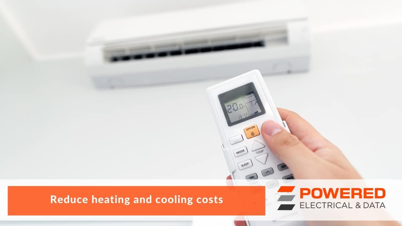 Reduce heating and cooling costs