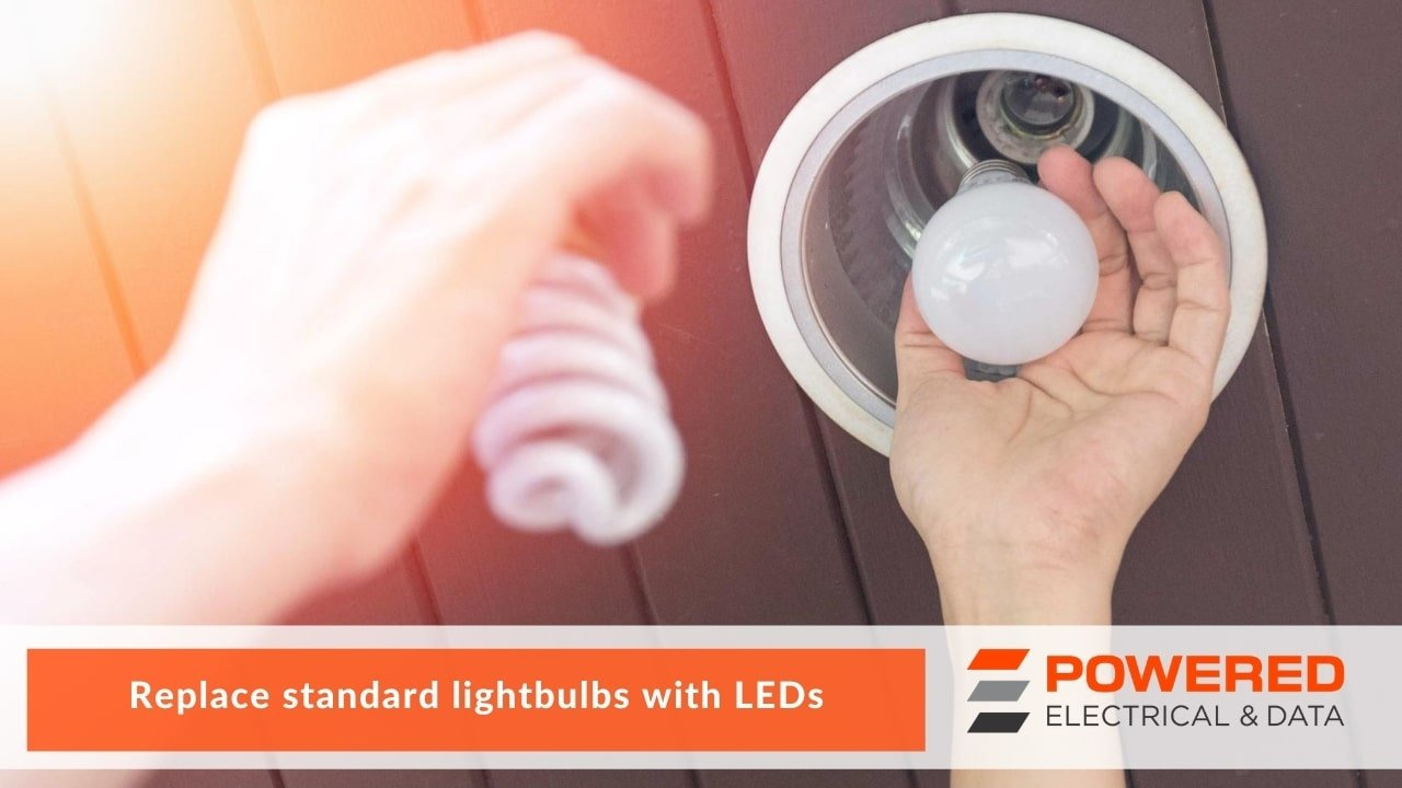 Replace standard lightbulbs with LEDs