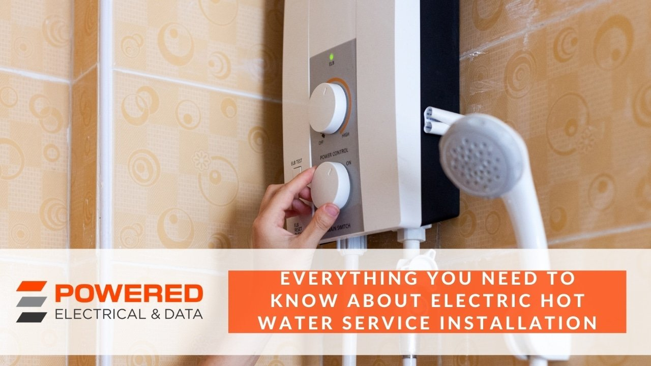 Everything you need to know about Electric Hot Water Service Installation